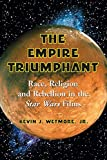 The Empire Triumphant: Race, Religion and Rebellion in the Star Wars Films