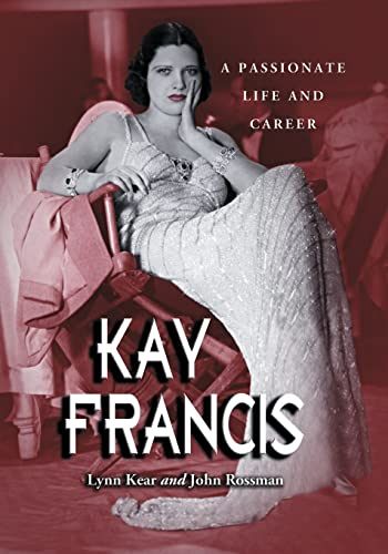 Kay Francis: A Passionate Life and Career cover