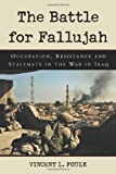 Battle for Fallujah: Occupation, Resistance and Stalemate in the War in Iraq