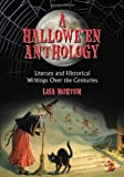 A Hallowe'en Anthology: Literary and Historical Writers over the Centuries