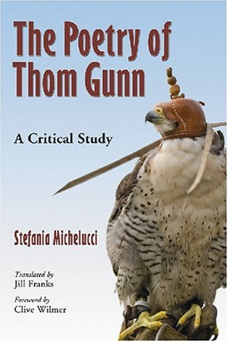 The Poetry of Thom Gunn, Michelucci; Stefania