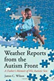 Weather Reports from the Autism Front