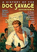 A History of the Doc Savage Adventures by Robert Michael Cotter