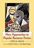 Book Cover for New Approaches to Popular Romance Fiction - Essays