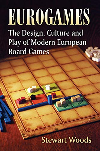 Eurogames: The Design, Culture and Play of Modern European Board Games cover