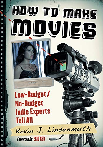 PDF How to Make Movies Low Budget No Budget Indie Experts Tell All
