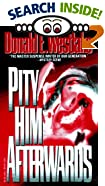 Pity Him Afterwards by  Donald E. Westlake (Paperback - December 1996)