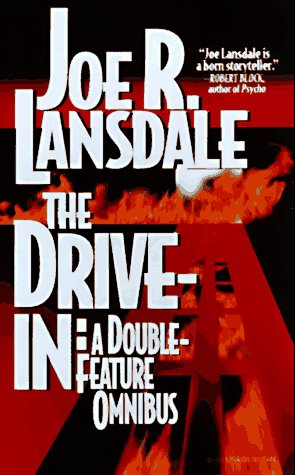 The Drive-In: A Double-Feature Omnibus by Joe R. Lansdale