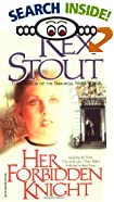 Her Forbidden Knight by  Rex Stout (Paperback - April 2000)