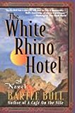 Cover Image of The White Rhino Hotel by Bartle Bull published by Carroll & Graf Publishers
