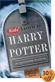 Kids' Letters to Harry Potter: An Unauthorized Collection by  Bill Adler (Compiler) (Hardcover)