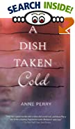 A Dish Taken Cold by  Anne Perry (Paperback - July 2003) 