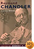 Raymond Chandler: A Literary Reference by  Robert F. Moss (Editor) (Paperback - July 2003)