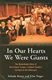 In Our Hearts We Were Giants: The Remarkable Story of the Lilliput Troupe--A Dwarf Family's Survival of the Holocaust