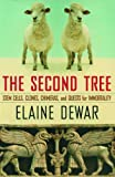 The Second Tree: An Investigation into Stem Cells, Cloning, and the Quests for Immortality