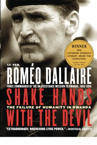 Shake Hands with the Devil: The Failure of Humanity in Rwanda, by Dallaire, Rom&#233;o & Power, Samantha