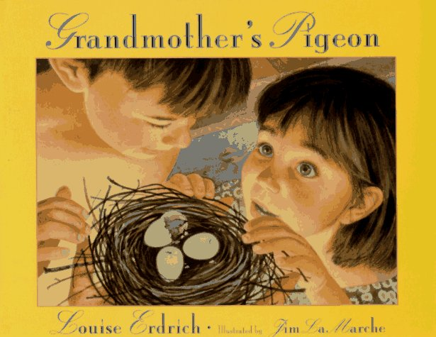 Grandmother's Pigeon, Louise Erdrich; Jim LaMarche