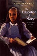 The Education of Mary: A Little Miss of Color by Ann Rinaldi