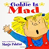 Goldie is mad