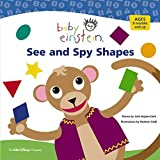 Baby Einstein: See and Spy Shapes (Baby Einstein Books)