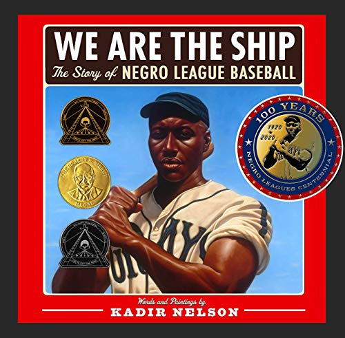 [We Are the Ship: The Story of Negro League Baseball]