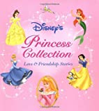 Disney's Princess Storybook Collection : Love and Friendship Stories