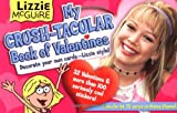 My Crush-Tacular Book of Valentines (Lizzie Mcguire (Novelty))