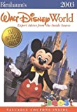 Birnbaum's Walt Disney World 2003: Expert Advice from the Inside Source