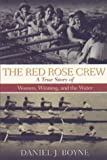 The Red Rose Crew: A True Story of Women, Winning, and the Water
