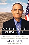 My Country Versus Me: The First-Hand Account by the Los Alamos Scientist Who Was Falsely Accused -  by Wen Ho Lee, Helen Zia (Contributor)