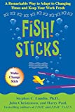 Buy Fish! Sticks: A Remarkable Way to Adapt to Changing Times and Keep Your Work Fresh from Amazon