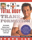 Total Body Transformation : A 3-Month Personal Fitness Prescription for a Strong, Lean Body and a Calmer Mind