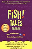 Buy Fish! Tales: Real-Life Stories to Help You Transform Your Workplace and Your Life from Amazon