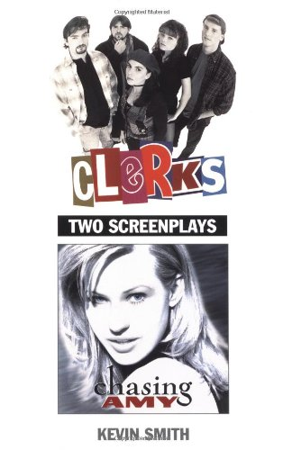 Clerks and Chasing Amy: Two Screenplays, Smith, Kevin