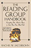 Cover Image of The Reading Group Handbook: Everything You Need to Know to Start Your Own Book Club by Rachel W. Jacobsohn published by Hyperion
