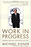 Book Cover: Work In Progress: Risking Failure, Surviving Success by Tony Schwartz