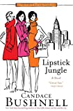 Lipstick Jungle: A Novel by Candace Bushnell