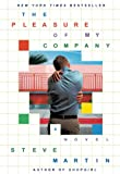 Book Cover: The Pleasure Of My Company: A Novel by Steve Martin