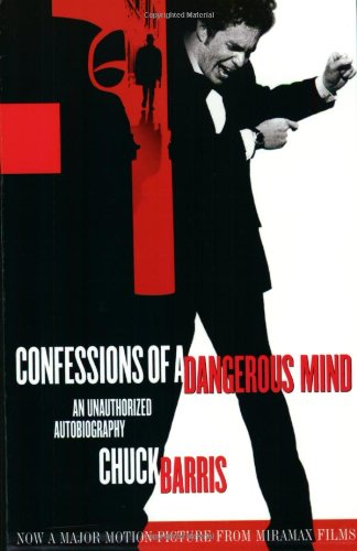 Confessions of a Dangerous Mind: An Unauthorized Autobiography, Barris, Chuck