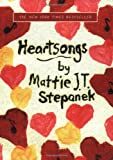 Heartsongs - by Mattie J. T. Stepanek