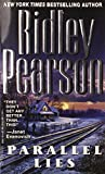 Parallel Lies by  Ridley Pearson (Author) (Mass Market Paperback - July 2002)