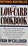 The Low-Carb Cookbook: The Complete Guide to the Healthy Low-Carbohydrate Lifestyle: With over 250 Delicious Recipes, Everything You Need to Know About Stocking the Pantry