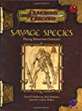 Savage Species: Playing Monstrous Heroes (Dungeons & Dragons Supplement)