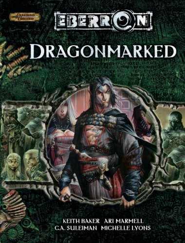 Dragonmarked (Dungeons & Dragons d20 3.5 Fantasy Roleplaying, Eberron Supplement)