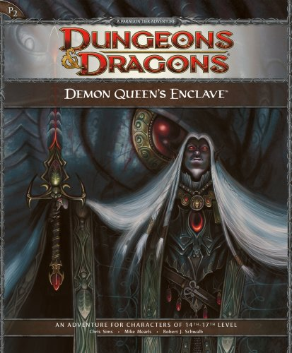 Demon Queen's Enclave: Adventure P2 for 4th Edition Dungeons & Dragons (D&D Adventure)