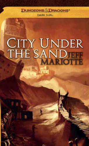 City Under the Sand: A Dark Sun Novel (Dungeons & Dragons: Dark Sun)