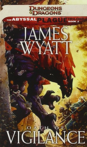 Oath of Vigilance: Abyssal Plague, Book 2 (Dungeons & Dragons: Abyssal Plague Trilogy)