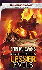 "WINNER: ""Brimstone Angels: Lesser Evils"" by Erin M. Evans"