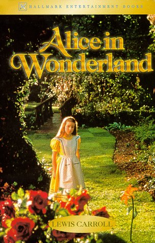 Alice in Wonderland: Including Alice's Adventures in Wonderland and Through the Looking-glass, Carroll, Lewis