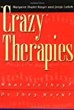 Crazy Therapies by Margaret Thaler Singer, Janja Lalich